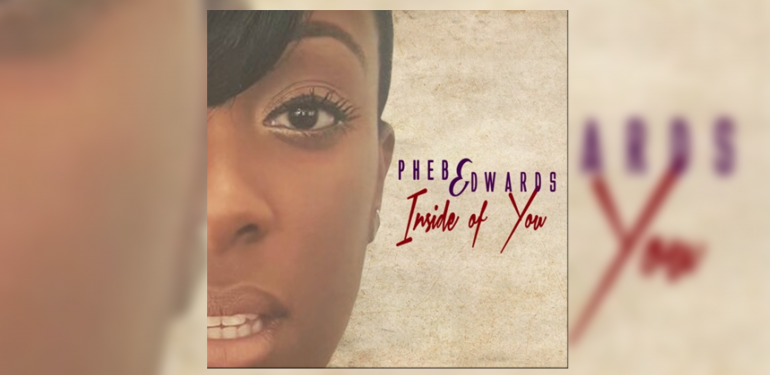 Remix Phebe Edwards 'Inside of You'