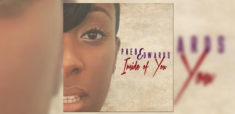 Remix Phebe Edwards 'Inside of You'