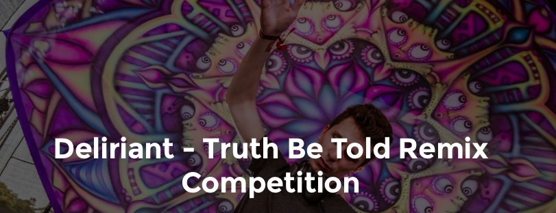 Deliriant - Truth Be Told Remix Competition