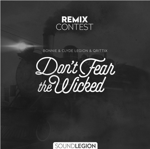 DONT FEAR THE WICKED : REMIX CONTEST