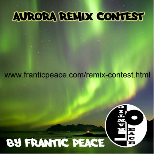 Remix Contest by Frantic Peace - Aurora