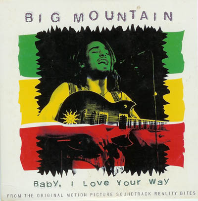 Remix; Baby I Love Your Way by Big Mountain