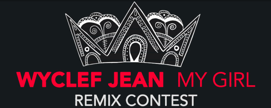 Wyclef Jean - My Girl Remix Contest