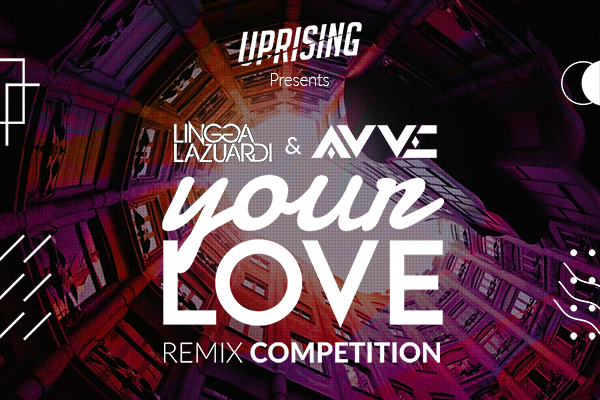 UPRISING - Your Love Remix Competition