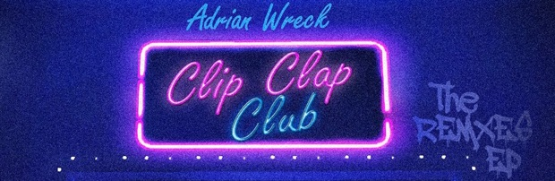 "Adrian Wreck Remix Contest ""Clip Clap Club""!"