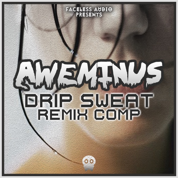 Aweminus - Drip Sweat Remix Competition