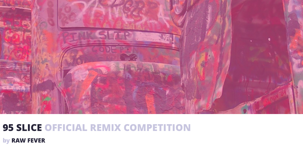 95 SLICE OFFICIAL REMIX COMPETITION