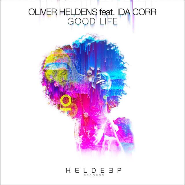 Remix OLIVER HELDENS FT. IDA CORR - GOOD LIFE