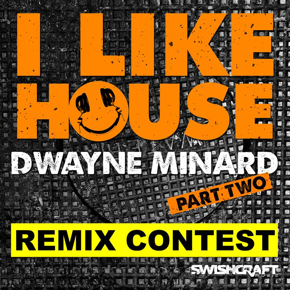 """I Like House"" The Remix Contest"