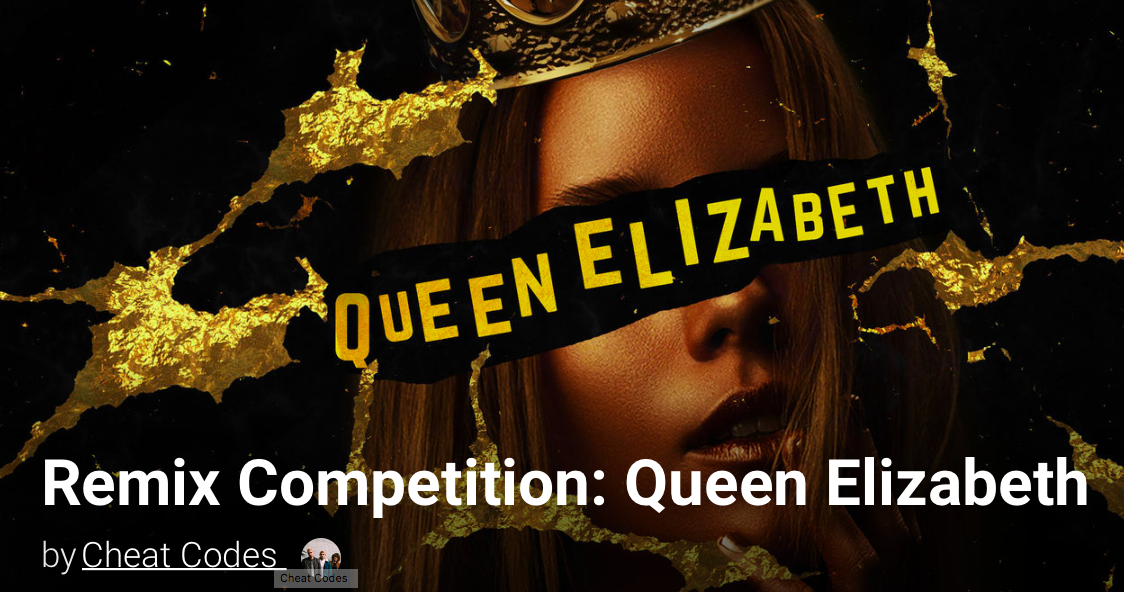 Remix Comp; Cheat Codes - Queen Elizabeth