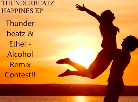 Remix Contest; Thunderbeatz and Ethel - Alcohol
