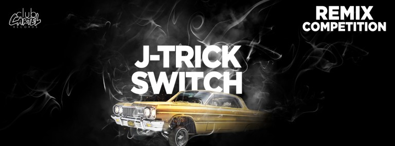 Remix J-Trick - Switch via Club Cartel Records