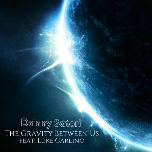 DANNY SATORI Remix Contest - The Gravity Between Us