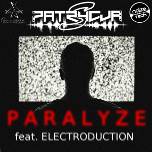Remix Contest; PATRYCJA S. - PARALYZE (FEAT. ELECTRODUCTION)