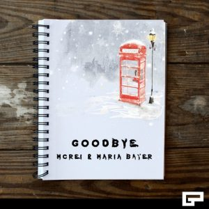 GOODBYE BY McREI x MARIA BAYER