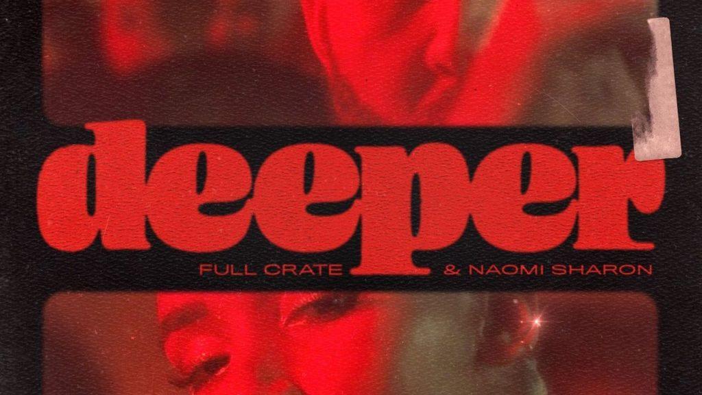 "Remix Full Crate & Naomi Sharon's ""Deeper"" via Audiomack"