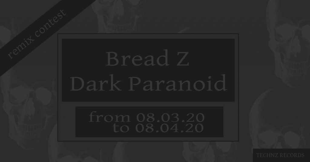 Bread Z - Dark Paranoid Remix Contest