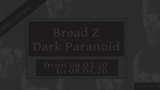 Bread Z - Dark Paranoid Remix Contest