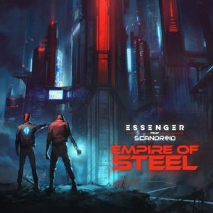 """Essenger - """"Empire of Steel"""" (feat. Scandroid) Remix Contest"""
