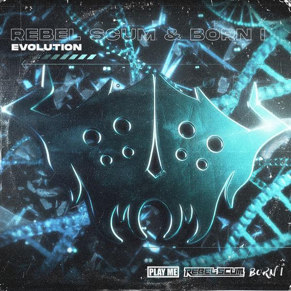 Rebel Scum & Born I - 'Evolution' Remix Contest