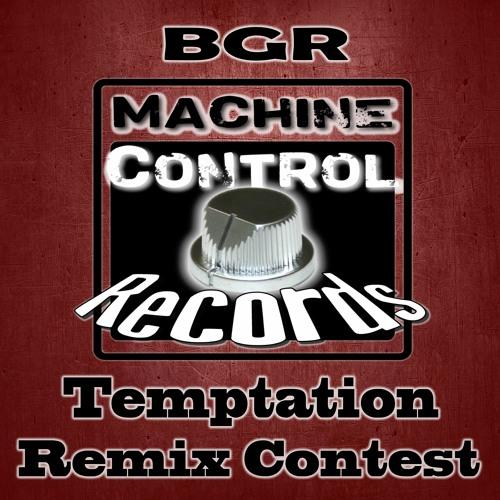 """""""BGR - Temptation Remix Contest"""""""